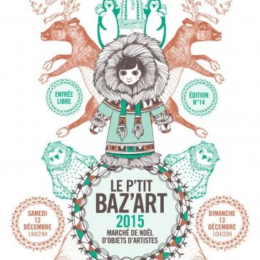 Le P'tit Baz'art 2015 – les 12 & 13 décembre